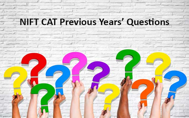 NIFT Entrance Exam Previous Years Papers: NIFT CAT Questions