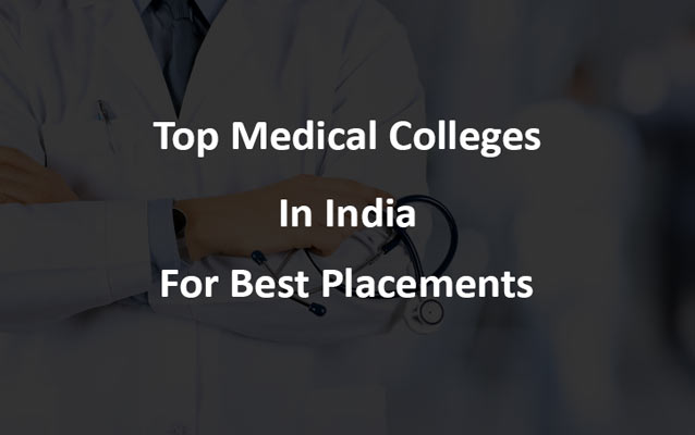 Top Medical Colleges in India for Best Placements: NIRF