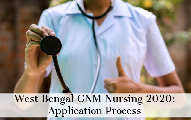 West Bengal Gnm Nursing 2020 Application Out Know How To Apply